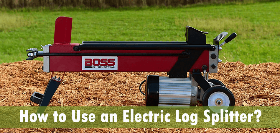 How to Use an Electric Log Splitter Properly?