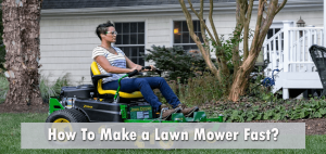 How To Make a Lawn Mower Fast